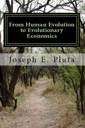 From Human Evolution to Evolutionary Economics
